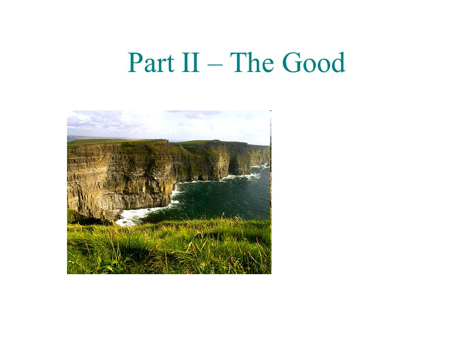 Part II – The Good