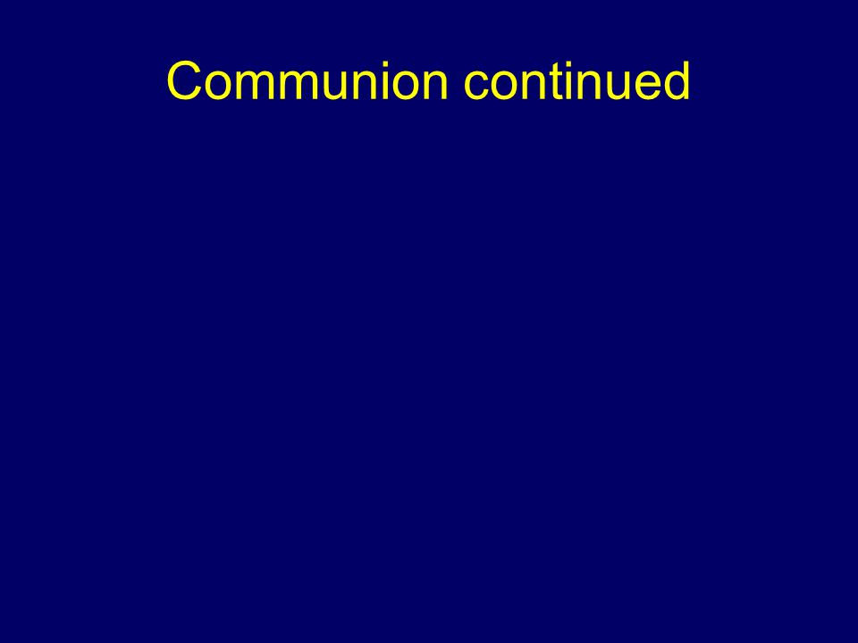 Communion continued