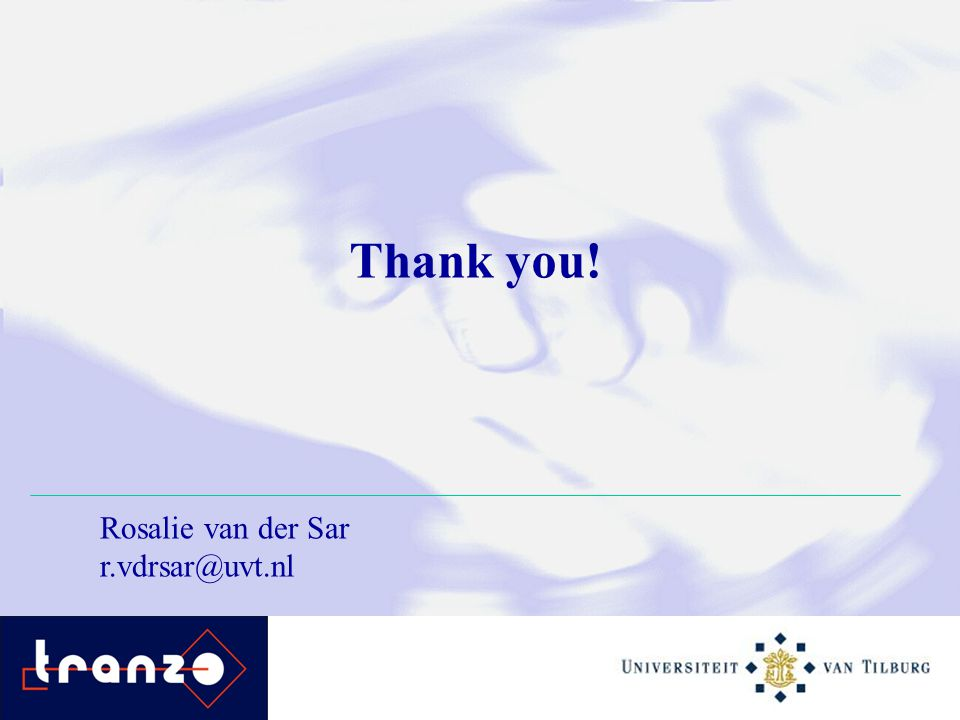Thank you! Rosalie van der Sar r.vdrsar@uvt.nl