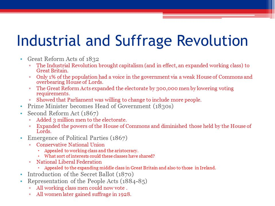 Industrial and Suffrage Revolution Great Reform Acts of 1832 ▫The Industrial Revolution brought capitalism (and in effect, an expanded working class) to Great Britain.