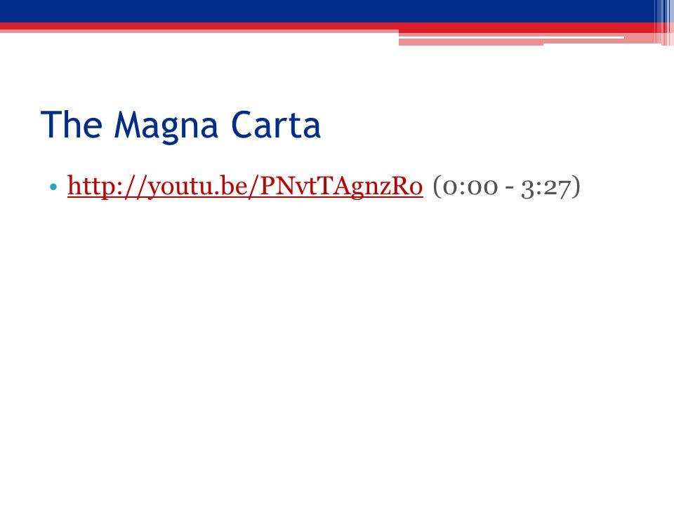 The Magna Carta http://youtu.be/PNvtTAgnzRo (0:00 - 3:27)http://youtu.be/PNvtTAgnzRo