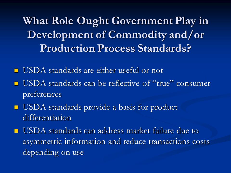 What Role Ought Government Play in Development of Commodity and/or Production Process Standards.