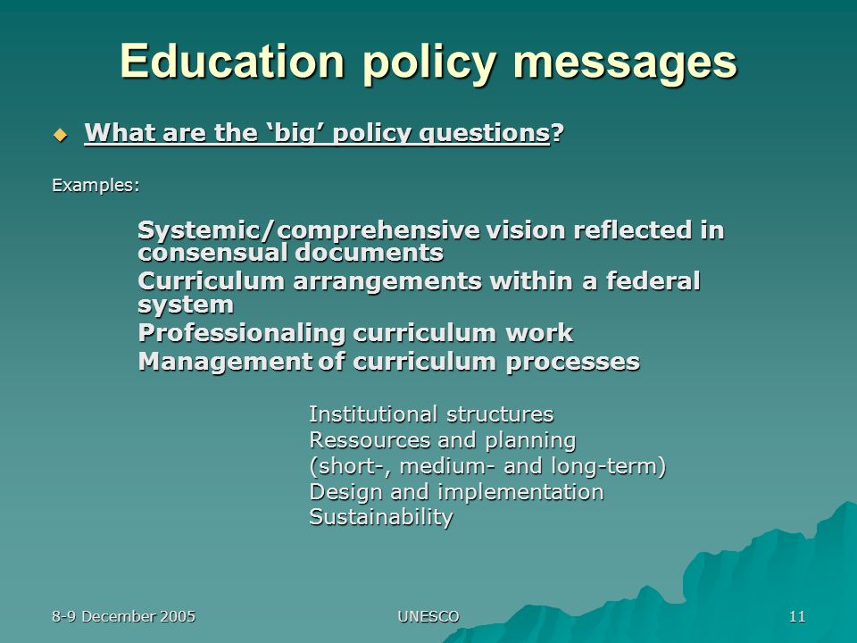 8-9 December 2005 UNESCO 11 Education policy messages  What are the 'big' policy questions.