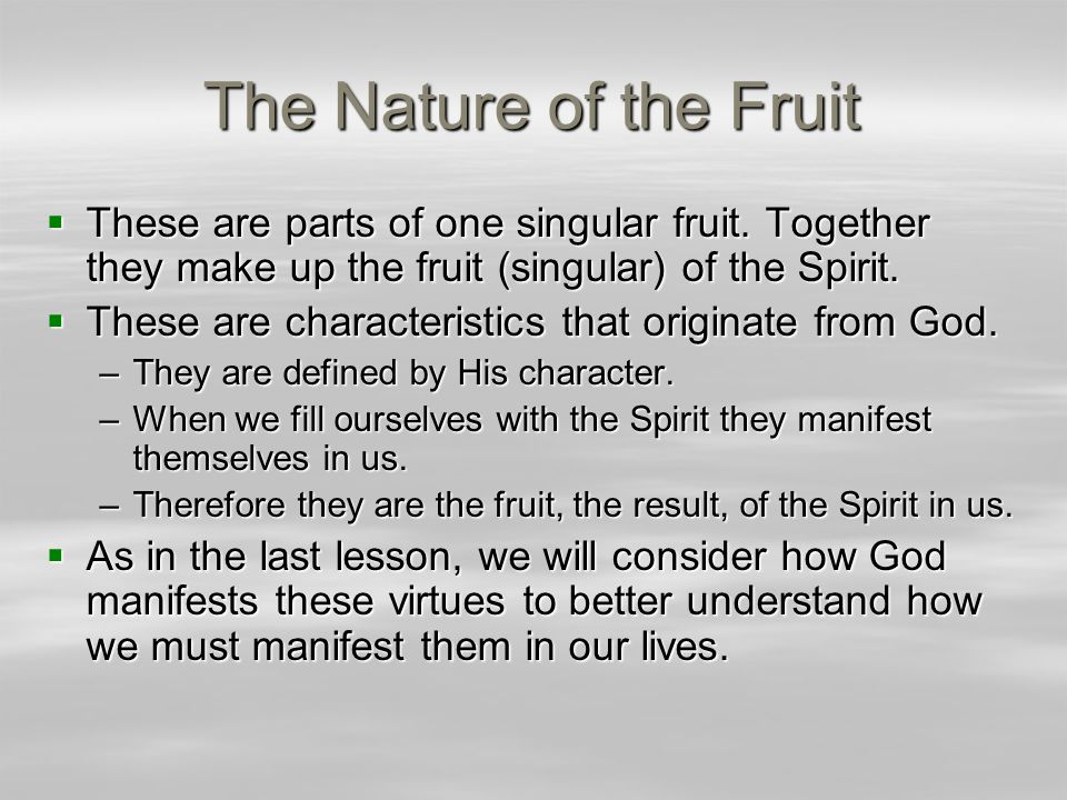 The Nature of the Fruit  These are parts of one singular fruit.