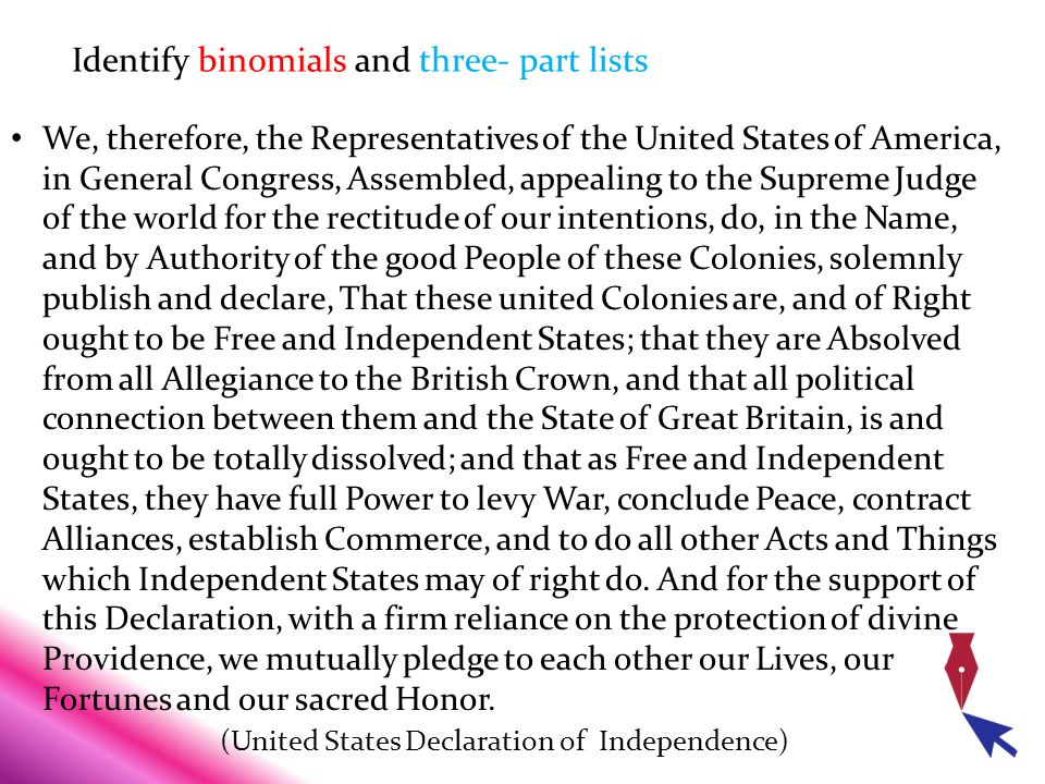 Identify binomials and three- part lists We, therefore, the Representatives of the United States of America, in General Congress, Assembled, appealing