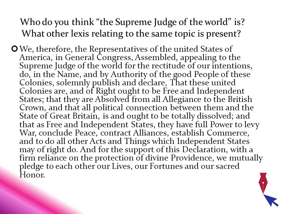 "Who do you think ""the Supreme Judge of the world"" is? What other lexis relating to the same topic is present? We, therefore, the Representatives of th"