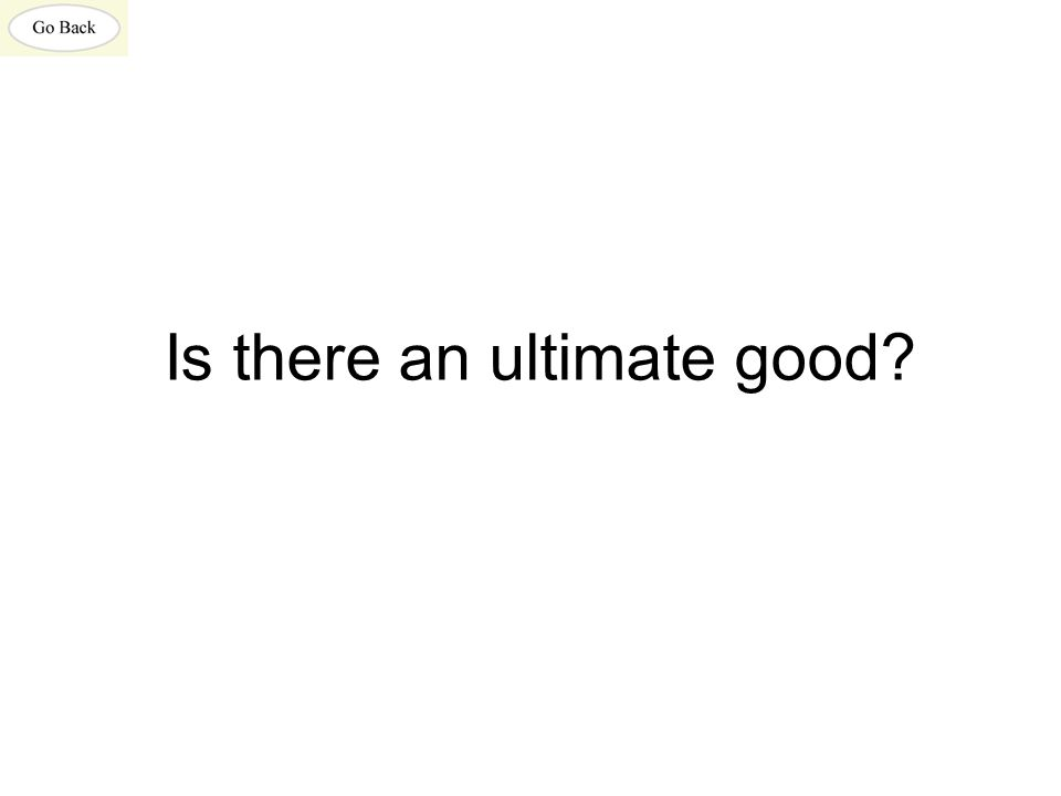 Is there an ultimate good?