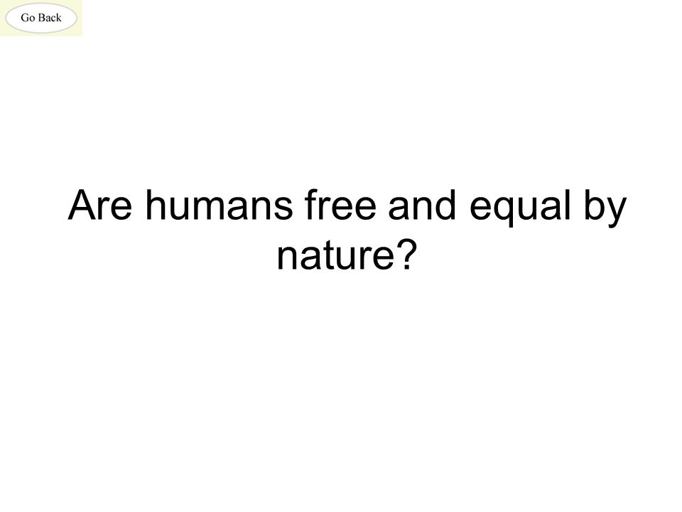 Are humans free and equal by nature?