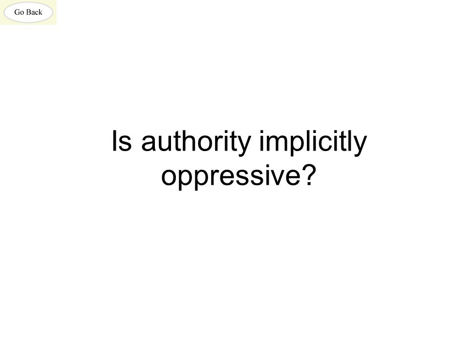 Is authority implicitly oppressive?