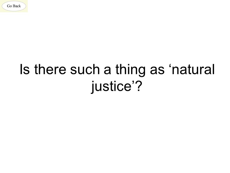Is there such a thing as 'natural justice'