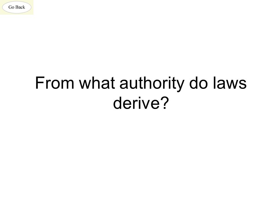 From what authority do laws derive?