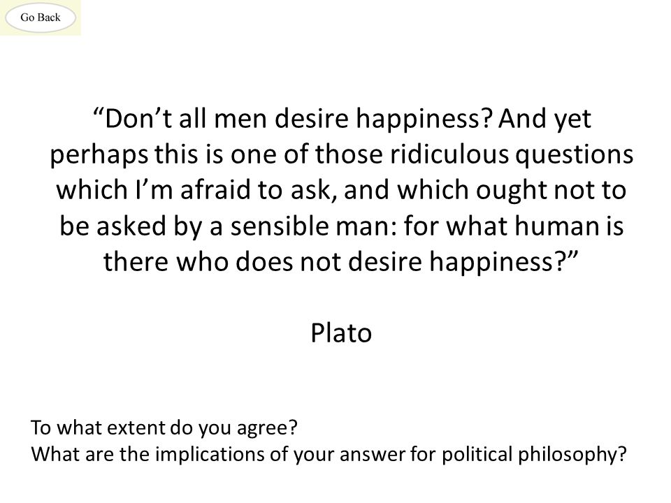 Don't all men desire happiness.
