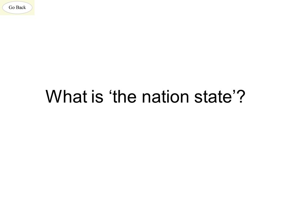 What is 'the nation state'?
