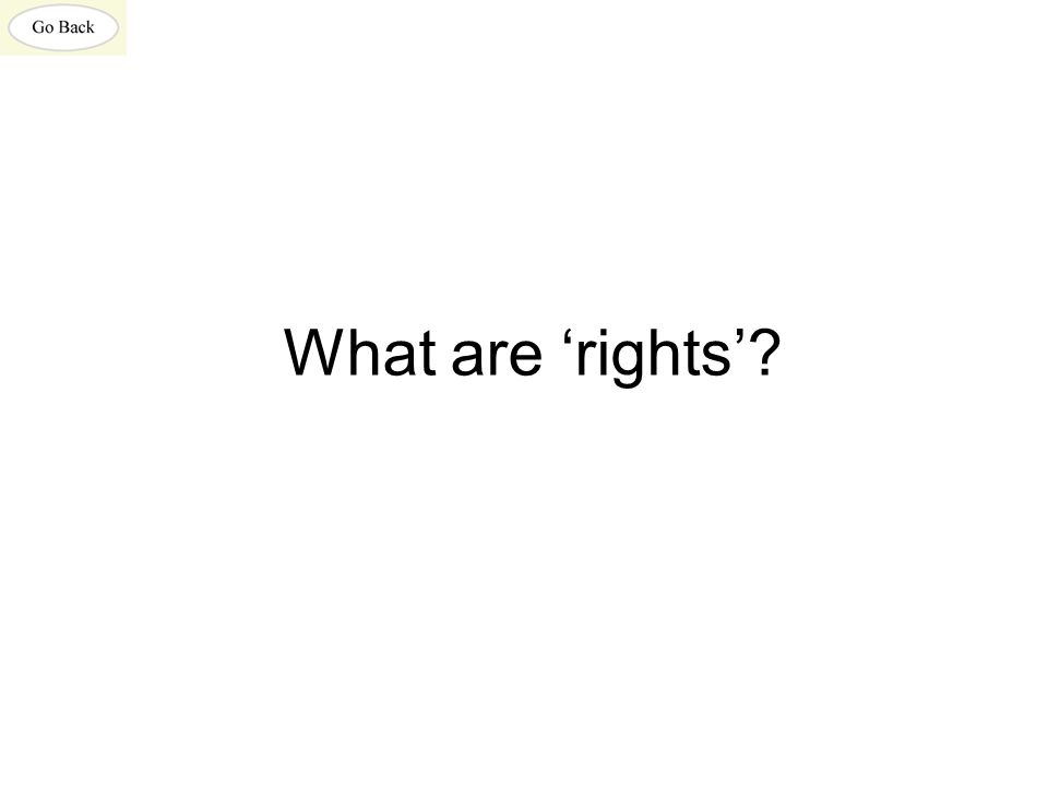 What are 'rights'?