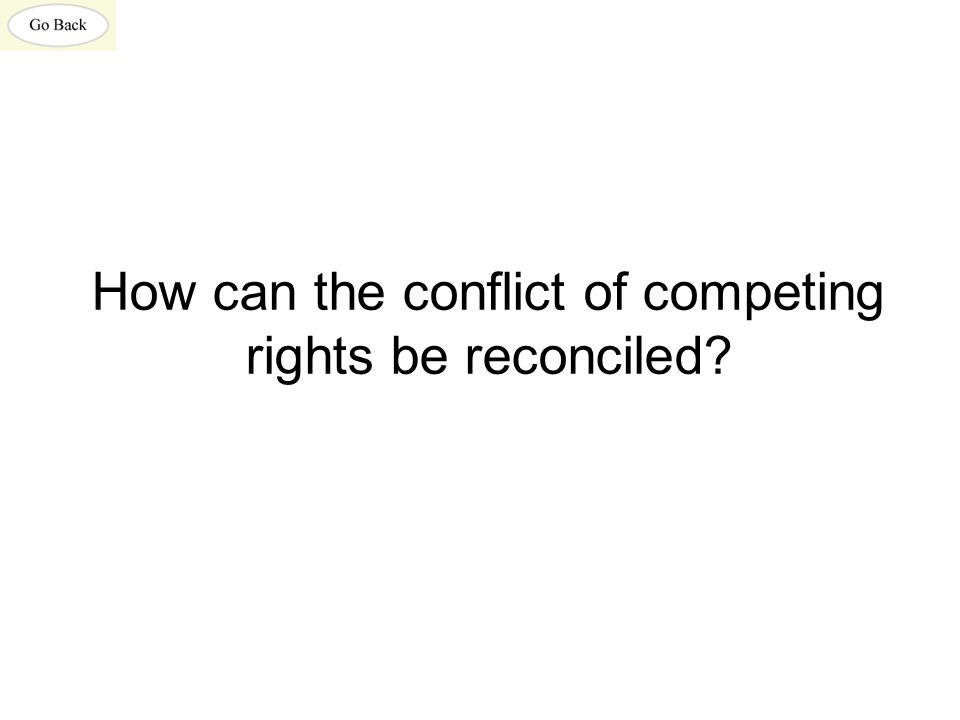 How can the conflict of competing rights be reconciled?