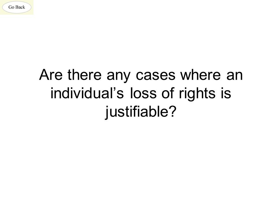 Are there any cases where an individual's loss of rights is justifiable?