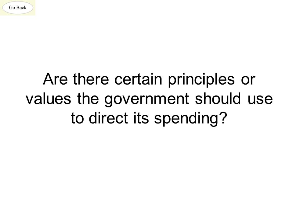 Are there certain principles or values the government should use to direct its spending?