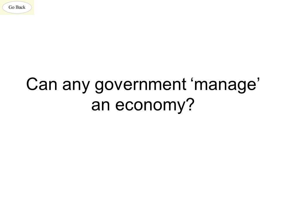 Can any government 'manage' an economy?