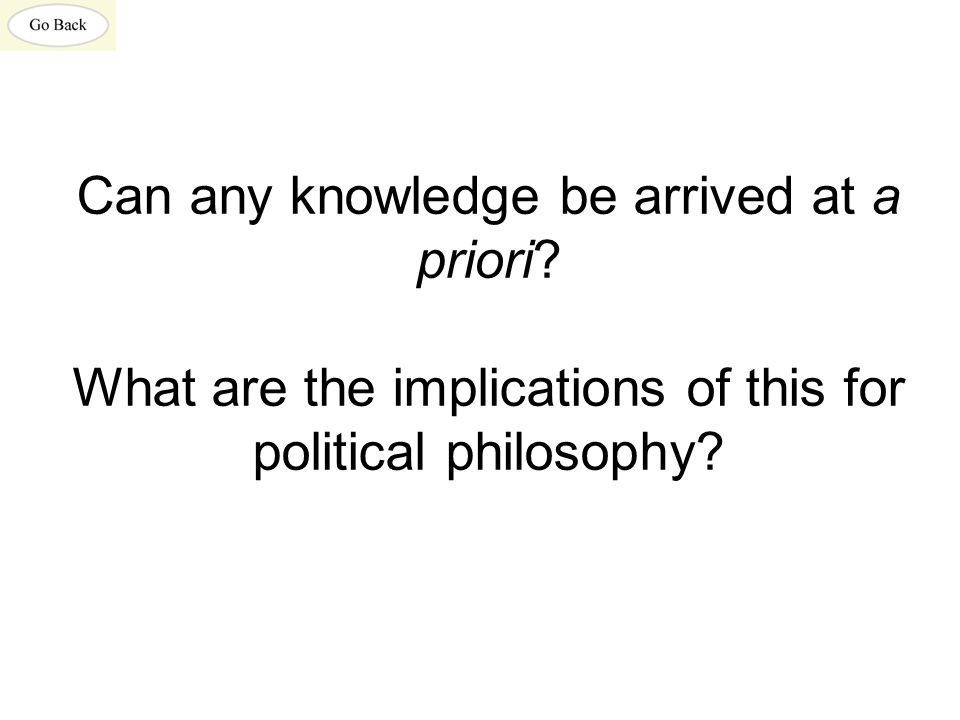 Can any knowledge be arrived at a priori.