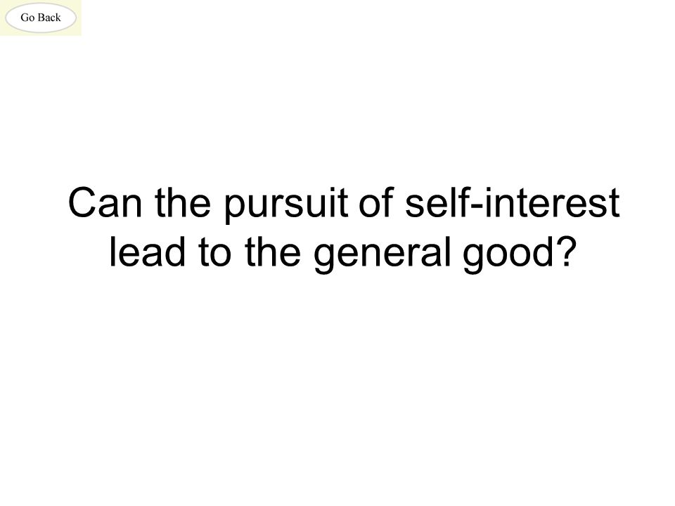 Can the pursuit of self-interest lead to the general good?