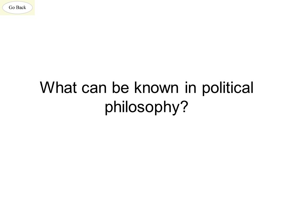 What can be known in political philosophy?