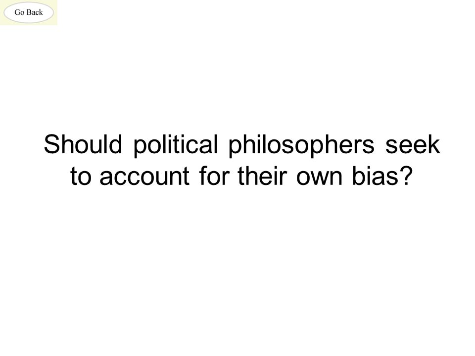 Should political philosophers seek to account for their own bias?
