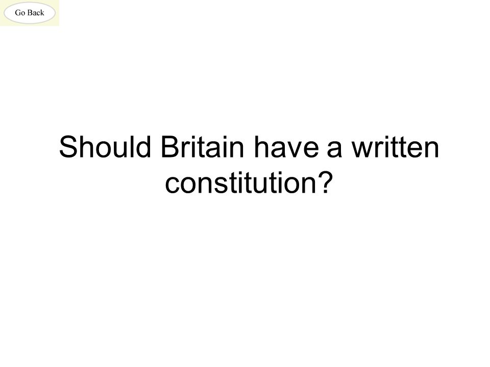 Should Britain have a written constitution?