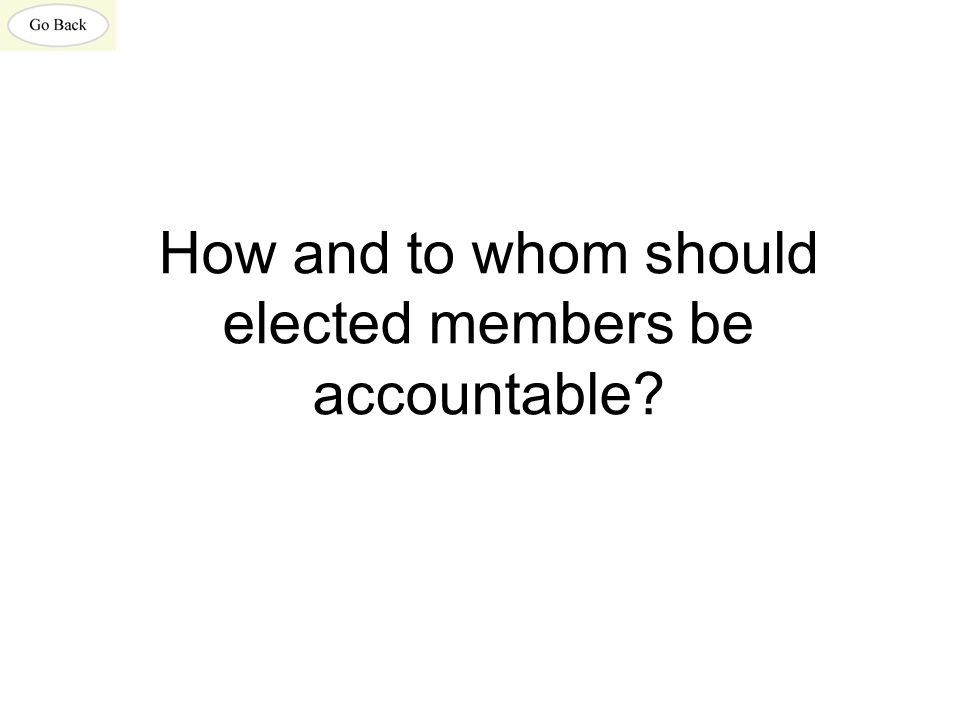 How and to whom should elected members be accountable?