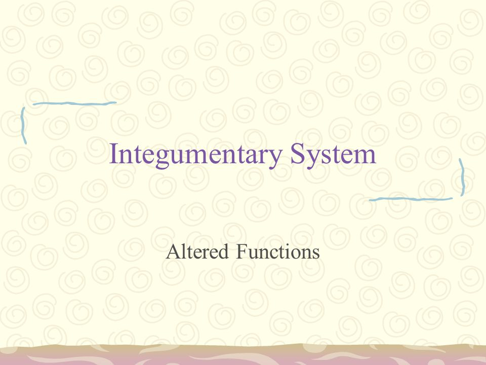 Integumentary System Altered Functions