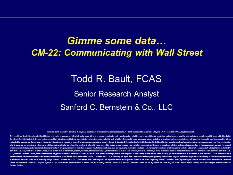 Gimme some data… CM-22: Communicating with Wall Street Todd R.