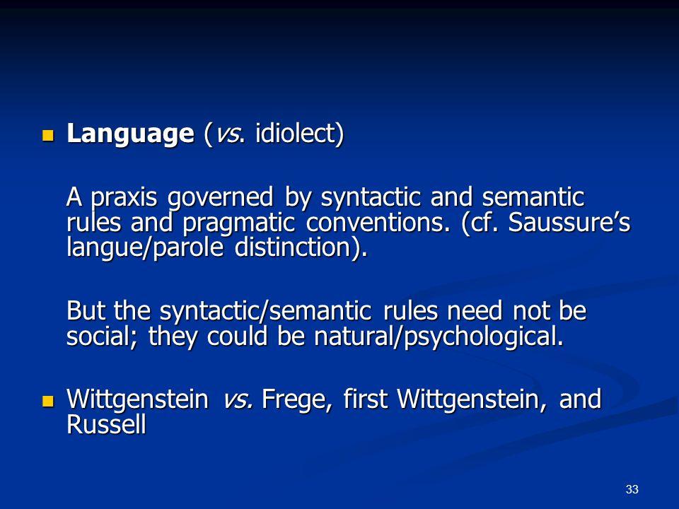 33 Language (vs. idiolect) Language (vs.