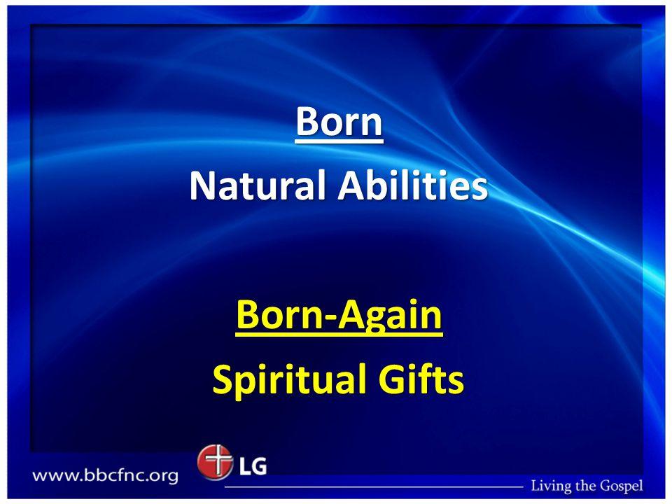 Born Natural Abilities Born-Again Spiritual Gifts