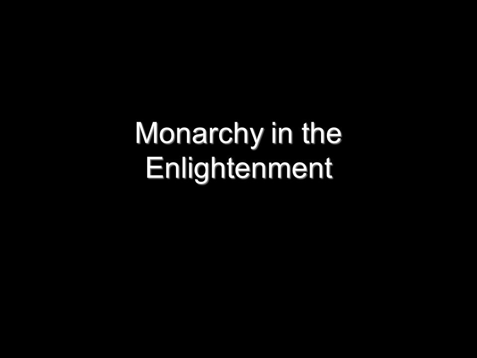 Monarchy in the Enlightenment