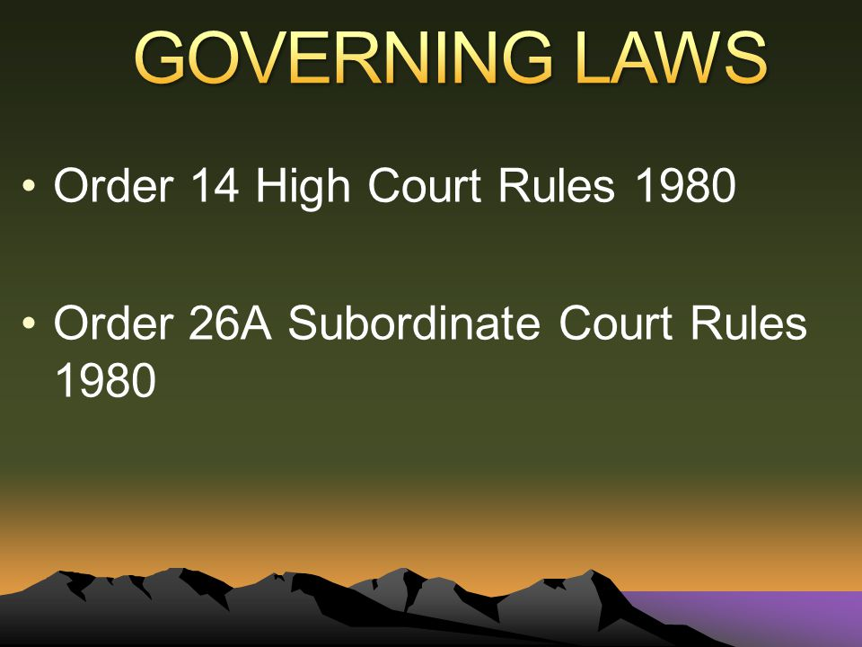 Order 14 High Court Rules 1980 Order 26A Subordinate Court Rules 1980