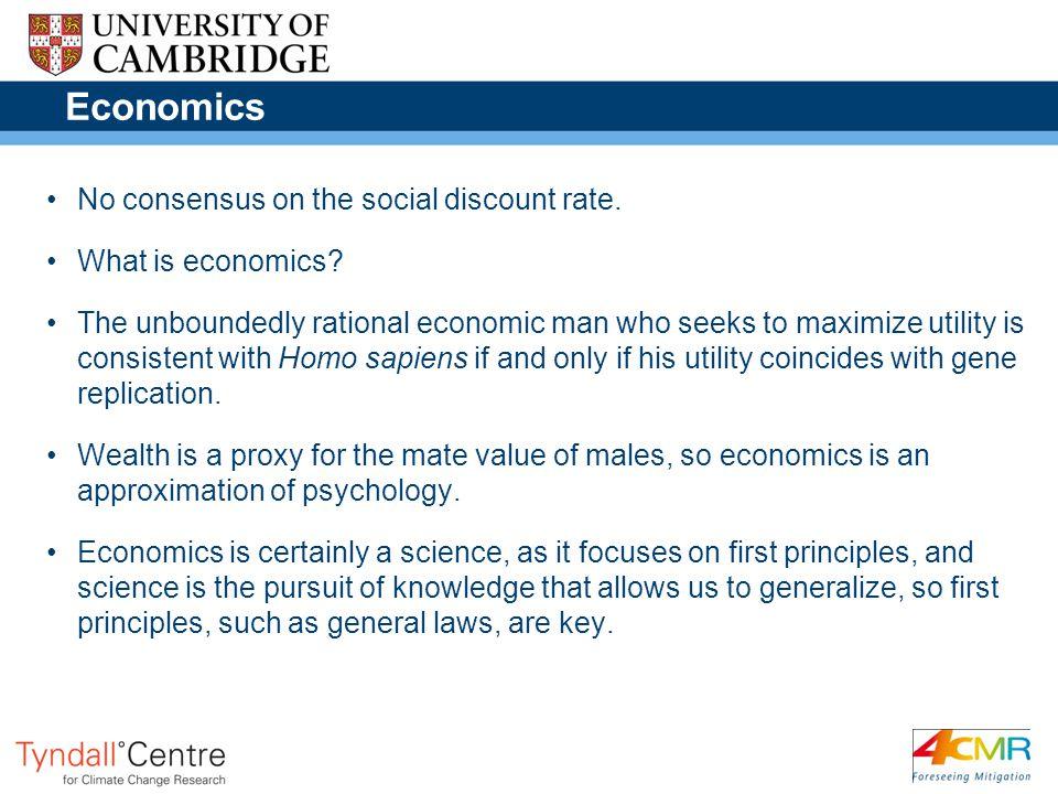Economics No consensus on the social discount rate.