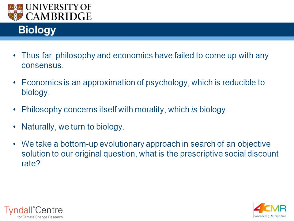 Biology Thus far, philosophy and economics have failed to come up with any consensus.