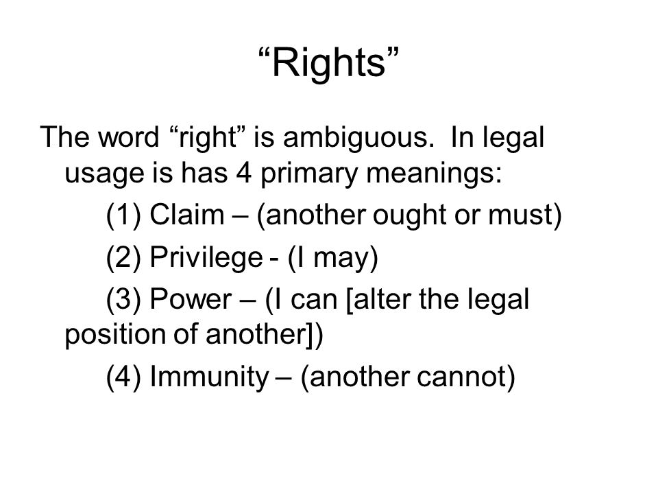 Rights The word right is ambiguous.