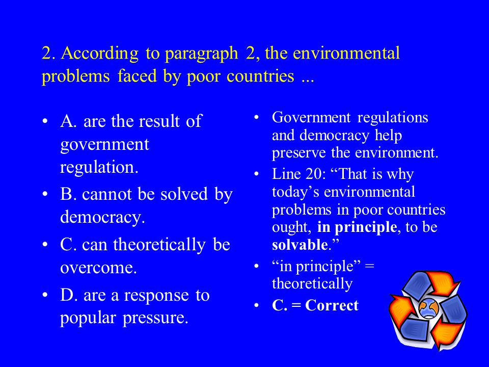 1. The writer considers that... A. smog and global climate change are the worst environmental problems. B. the list of environmental problems is surpr