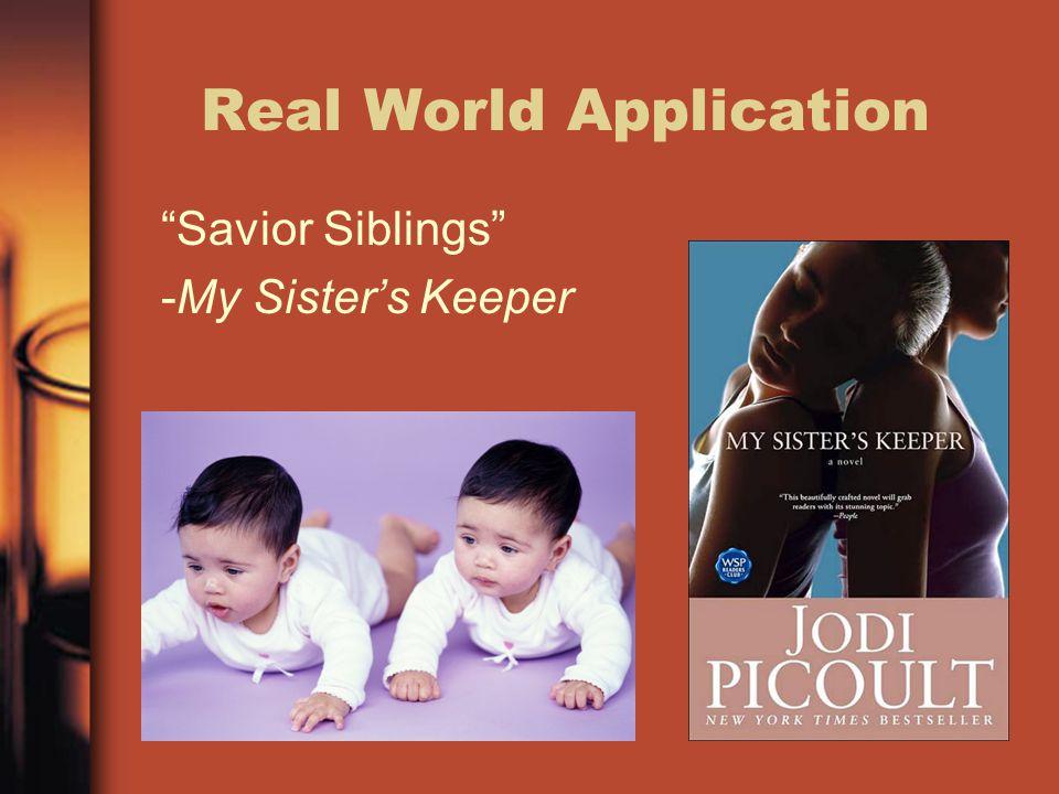 """Real World Application """"Savior Siblings"""" -My Sister's Keeper"""