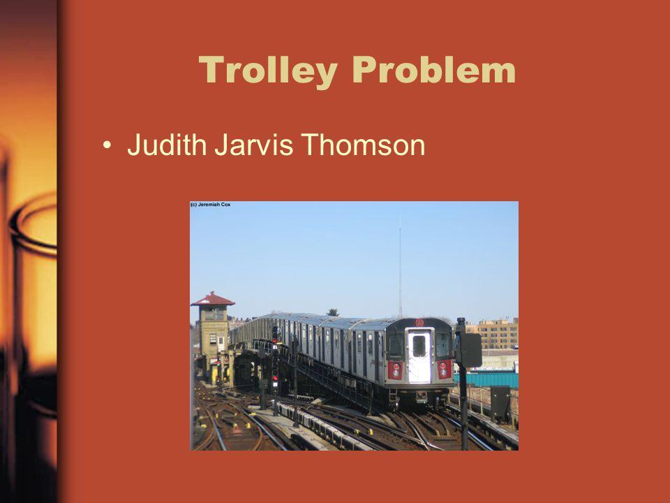 Trolley Problem Judith Jarvis Thomson