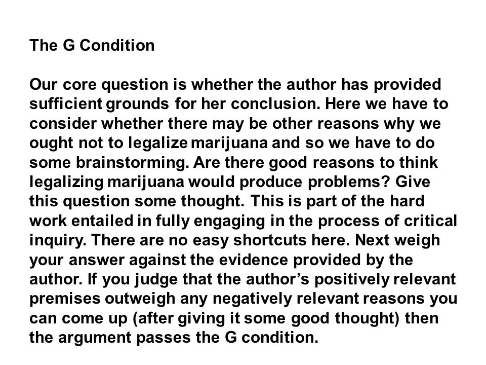 The G Condition Our core question is whether the author has provided sufficient grounds for her conclusion.