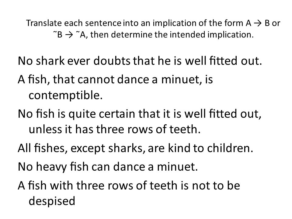 No shark ever doubts that he is well fitted out. A fish, that cannot dance a minuet, is contemptible.