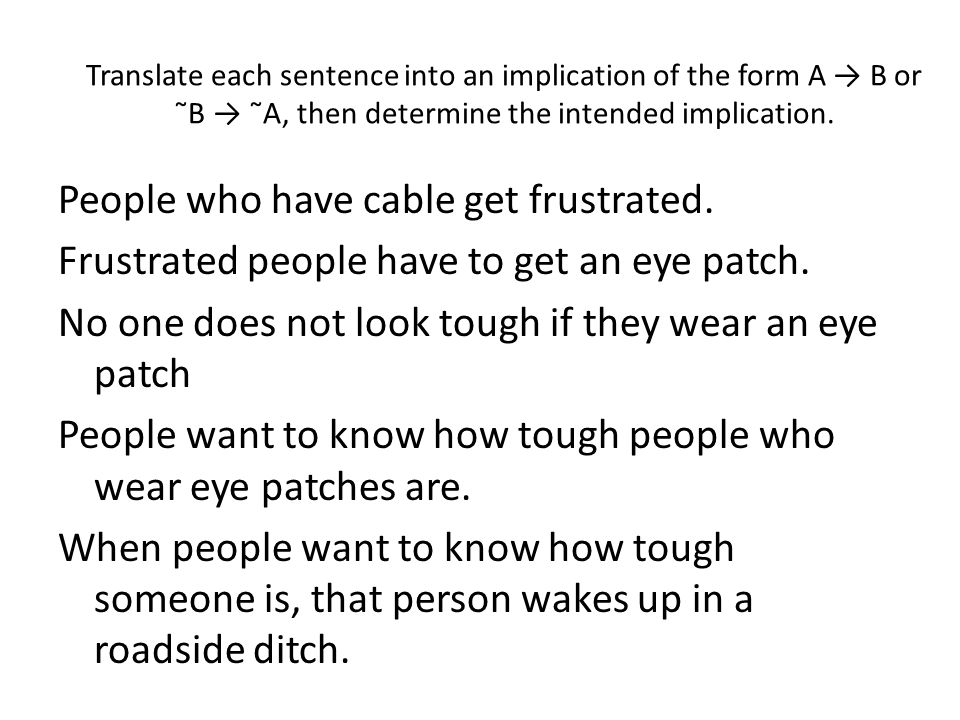 People who have cable get frustrated. Frustrated people have to get an eye patch. No one does not look tough if they wear an eye patch People want to