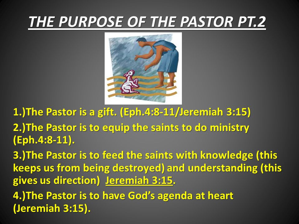 THE PURPOSE OF THE PASTOR PT.2 1.)The Pastor is a gift.