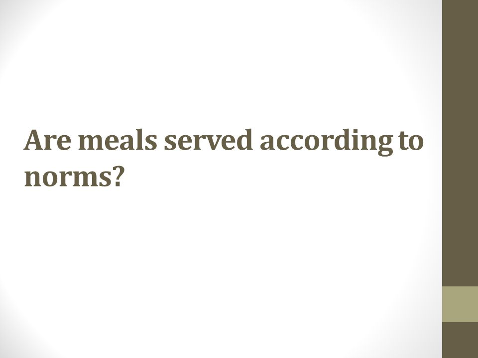 Are meals served according to norms
