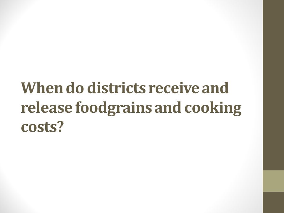 When do districts receive and release foodgrains and cooking costs