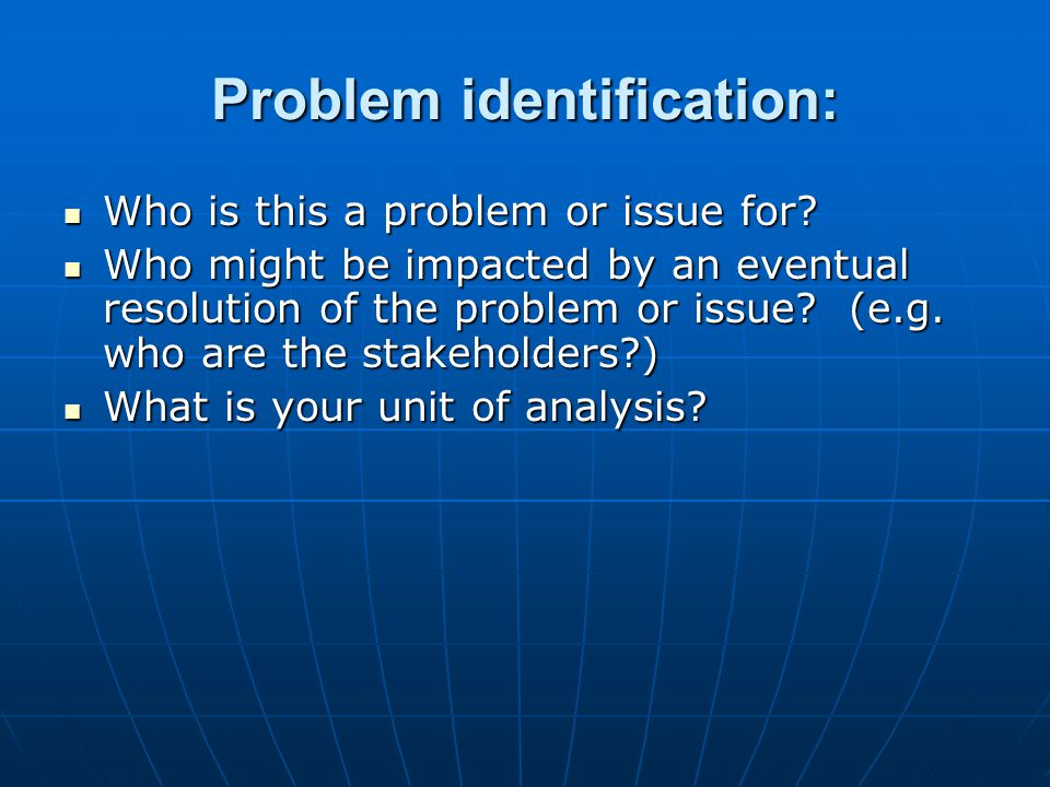 Problem identification: Who is this a problem or issue for.