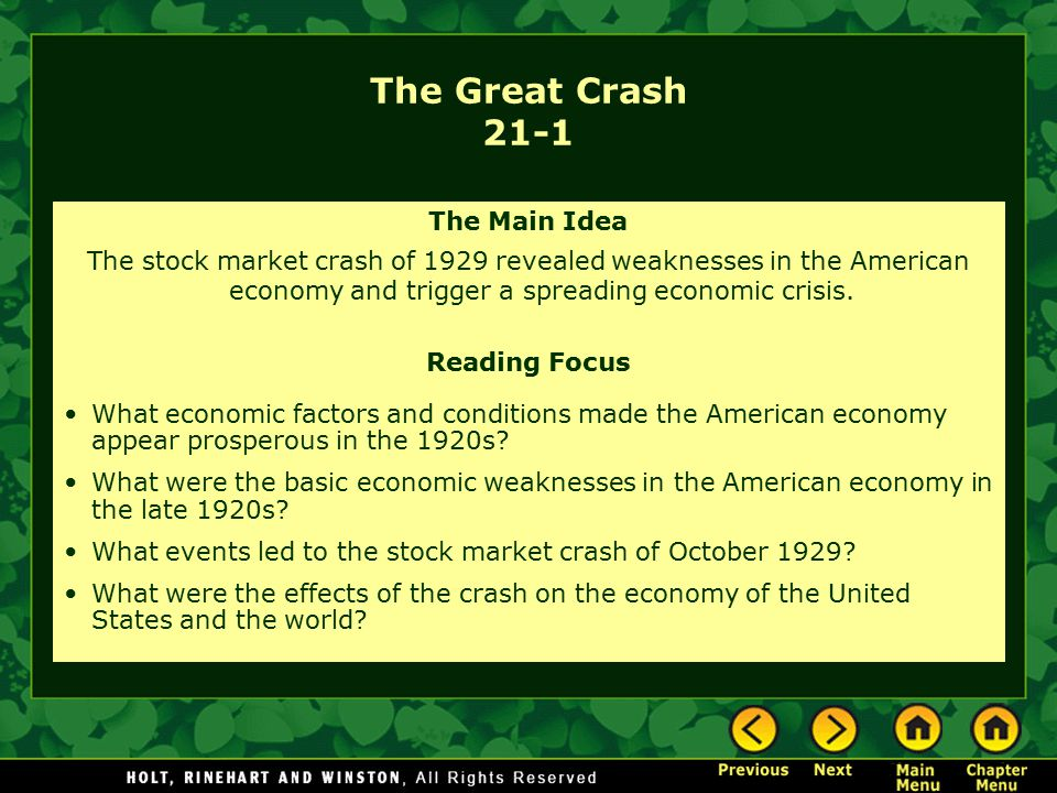 The Main Idea The stock market crash of 1929 revealed weaknesses in the American economy and trigger a spreading economic crisis. Reading Focus What e