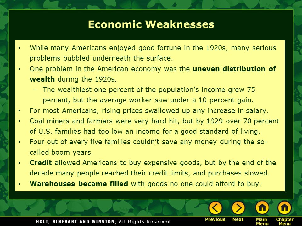 Economic Weaknesses While many Americans enjoyed good fortune in the 1920s, many serious problems bubbled underneath the surface. One problem in the A