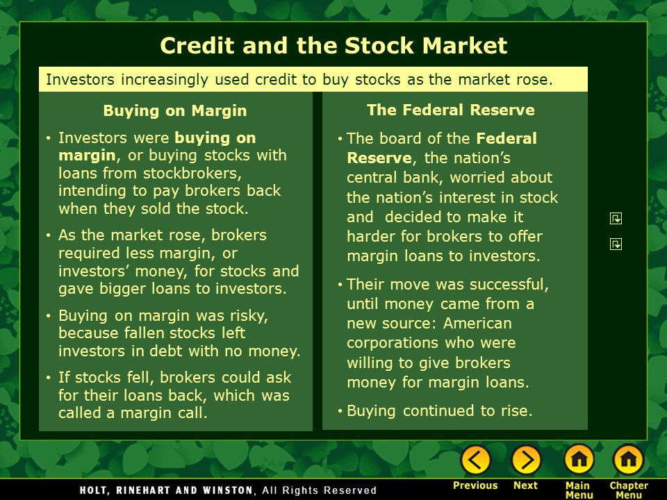 Credit and the Stock Market The Federal Reserve The board of the Federal Reserve, the nation's central bank, worried about the nation's interest in st